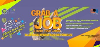 Grab A Job & Build Your Career 2018 dalam rangka Program Mahasiswa Wirausaha (PMW)